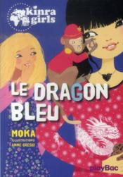 Kinra girls t.11 ; le dragon bleu  - Anne Cresci - Moka