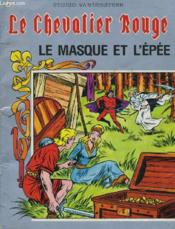 Le Chevalier Rouge - Le Masque Et L'Epee - Couverture - Format classique