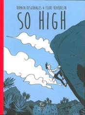 Vente livre :  So high  - Flore Beaudelin - Romain Desgranges