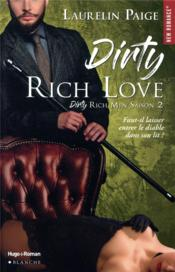 Vente livre :  Dirty rich men T.2 ; dirty rich love  - Laurelin Paige