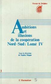 Ambitions et illusions de la cooperation nord-sud : Lomé IV - Couverture - Format classique