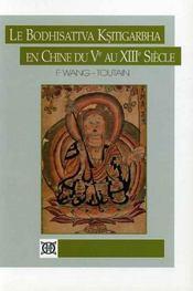 Le Bodhisattva Ksitigarbha en Chine du Ve au XIIIe siècle - Intérieur - Format classique