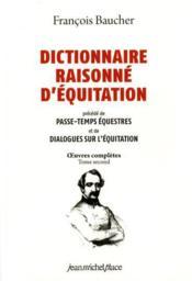 Dictionnaire raisonné d'équitation, oeuvres complètes t.2 - Couverture - Format classique