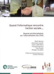 Quand l'informatique rencontre l'action sociale.... ; regards pluridisciplinaires sur l'informatisation des CPAS - Couverture - Format classique