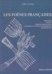 Les Foenes Francaises Histoire. Usage. Origine Regionale. Conseils Aux Collectionneurs. Estimations - Couverture - Format classique