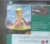 La coupe du monde vue par les bleus - Couverture - Format classique