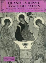 Quand La Russie Avait Des Saints. Bibliotheque Ecclesia N° 42 - Couverture - Format classique