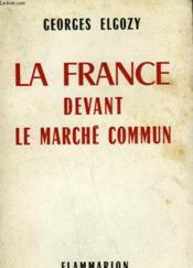 La France Devant Le Marche Commun. - Couverture - Format classique
