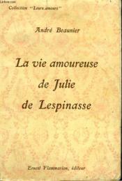 La Vie Amoureuse De Julie De Lespinasse. Collection : Leurs Amours. - Couverture - Format classique