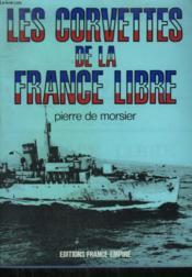Les Corvettes De La France Libre. - Couverture - Format classique