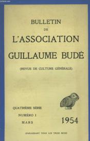BULLETIN DE L'ASSOCIATION GUILLAUME BUDE. REVUE DE CULTURE GENERALE. N°1, MARS 1954. LA PUERICULTURE ET L'EUGENISME CHEZ LES GRECS, PAR LE Dr G. BARRAUD / CHEVALIERS ET FEMMES DE FRANCE AUX CROISADES PAR P. DESCHAMPS / COMMENT LES DOGMES FINISSENT PAR... - Couverture - Format classique