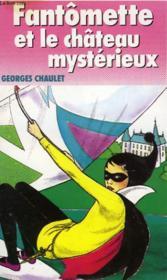 Fantomette Et Le Chateau Mysterieux – Georges Chaulet – ACHETER OCCASION