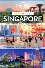 Vente livre :  MAKE MY DAY ; Singapore (édition 2017)  - Collectif - Collectif Lonely Planet