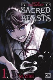 Vente livre :  To the abandoned sacred beasts T.1  - Maybe