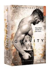Vente  The elements T.4 ; the gravity of us  - Cherry Brittainy C - Brittainy C. Cherry