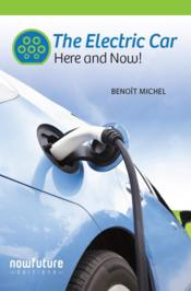 Vente livre :  The electric car ; here and now!  - Benoit Michel