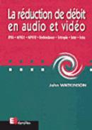 Vente livre :  Reduc De Debit Audio Video  - John Watkinson - Watkinson