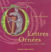 Lettres Ornees A Connaitre Et Creer - Intérieur - Format classique