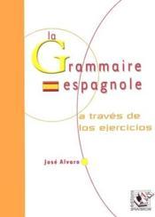 La grammaire espagnole ; a través de los ejercicios - Couverture - Format classique