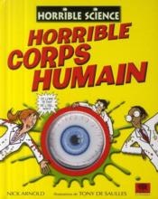 Vente livre :  Horrible corps humain  - Nick Arnold