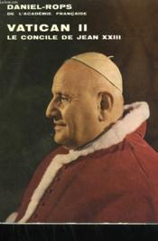 Vatican Ii. Le Concile De Jean Xxiii. - Couverture - Format classique
