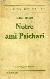 Notre Ami Psichari. - Couverture - Format classique