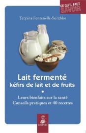 Lait fermenté ; kéfirs de lait et de fruits - Couverture - Format classique