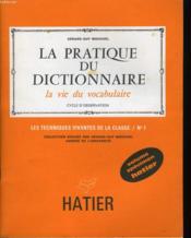 La Pratique Du Dictionnaire - Le Vie Du Vocabulaire - Cycle D'Observation - Couverture - Format classique
