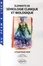 Éléments de sémiologie clinique et biologique utiles pour l'ecn - Couverture - Format classique