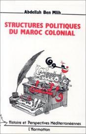 Structures politiques du Maroc colonial - Couverture - Format classique
