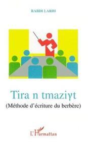 Tira n tmazyt ; methode d'ecriture du berbère - Couverture - Format classique