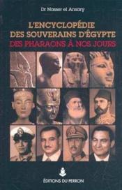 L'encyclopédie des souverains d'Egypte des pharaons à nos jours - Couverture - Format classique