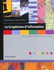 Le graphisme d'information ; cartes, diagrammes, interfaces et signalétiques - Couverture - Format classique
