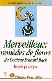Les merveilleux remedes de fleurs du docteur edward bach - Couverture - Format classique