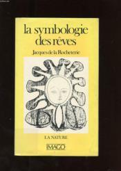 La symbologie des reves t.2 ; la nature - Couverture - Format classique