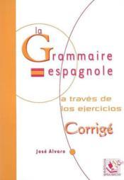 La grammaire espagnole ; corrigés - Couverture - Format classique