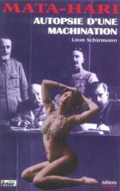 Mata Hari - Autopsie D'Une Machination - Couverture - Format classique