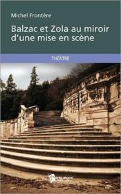 Balzac et Zola au miroir d'une mise en scène - Couverture - Format classique