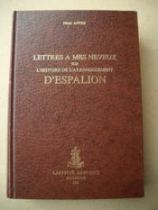 Lettres A Mes Neveux Sur L'Hstoire De L'Arrondissement D'Espalion - Couverture - Format classique