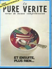 LA PURE VERITE - REVUE DE BONNE COMPREHENSION -N° 5 / 12e ANNEE - MAI 1974 - ET ENSUITE, PLUS RIEN... - FAMINE - RUSSIE ET PROCHE- ORIENT - DIVORCE - GEORGES POMPIDOU - VATICAN AU PROCHE-ORIENT - Couverture - Format classique