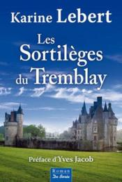 Vente  Les sortilèges du Tremblay  - Karine Lebert