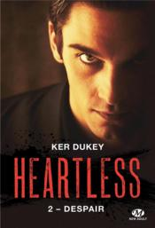 Vente livre :  Heartless T.2 ; despair  - Dukey Ker - Ker Dukey