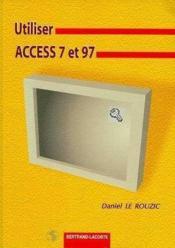 Utiliser access 7 et 97 - Couverture - Format classique