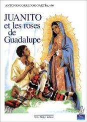 Juanito et les roses de Guadalupe - Couverture - Format classique