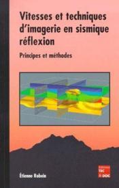 Vitesse et techniques d'imagerie en sismique réflexion ; principes et méthodes - Couverture - Format classique