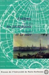 Coligny les protestants et la mer 1558 1626 - Couverture - Format classique