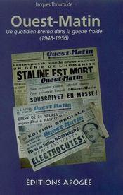 Ouest-matin ; un quotidien breton dans la guerre froide, 1948-1956 - Intérieur - Format classique