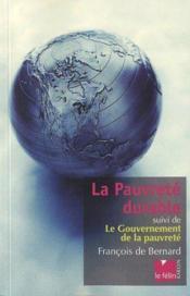 La Pauvrete Durable ; Le Gouvernement De La Pauvrete - Couverture - Format classique