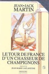 Tour De France D'Un Chasseur De Champignons (Le) - Couverture - Format classique