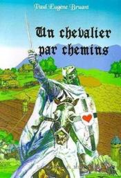 Un Chevalier Par Chemins - Couverture - Format classique